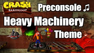 Crash Bandicoot | Heavy Machinery Theme |  Pre-console Version ♫