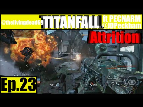 || Titanfall || Attrition || Ep.23 Wait and Bleed || ft. PECNARM ||