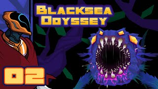 Like Fighting A Machinegun With A Toothpick - Let's Play Blacksea Odyssey - Gameplay Part 2