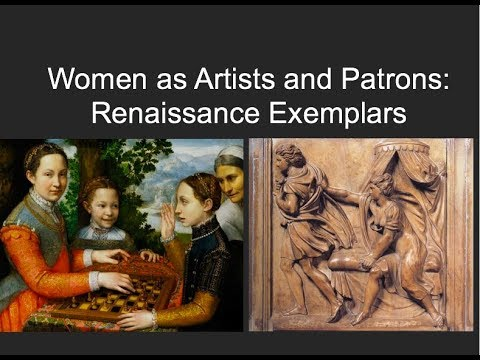 Women as Artists and Patrons: Renaissance Exemplars