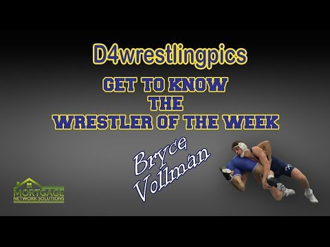 Wrestler Of The Week Bryce Vollman