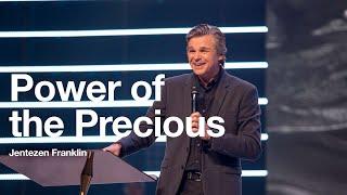 The Power of the Precious | Jentezen Franklin