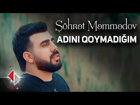 Şöhrət Məmmədov - Adını qoymadığım (Official Video)