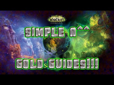 World of Warcraft patch 7.2.5 GOLD FARMING EASY AND SIMPLE gold.