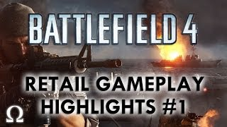 Ohm Plays... Battlefield 4 Launch Gameplay Highlights #1 Ultra Quality- PC / Origin