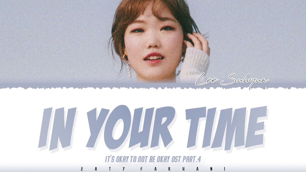 Download LEE SUHYUN - 'IN YOUR TIME' (It's Okay To Not Be Okay OST Part 4) Lyrics [Color Coded_Han_Rom_Eng]