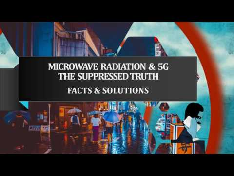 Microwave Radiation & 5G - The Suppressed Truth