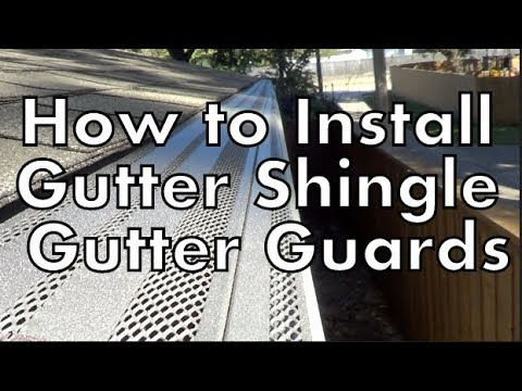 Installing Gutter Shingle Gutter Guards Youtube