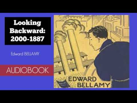 Looking Backward 2000 1887 By Edward Bellamy Audiobook Youtube
