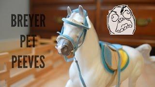 Breyer Model Horse Pet Peeves
