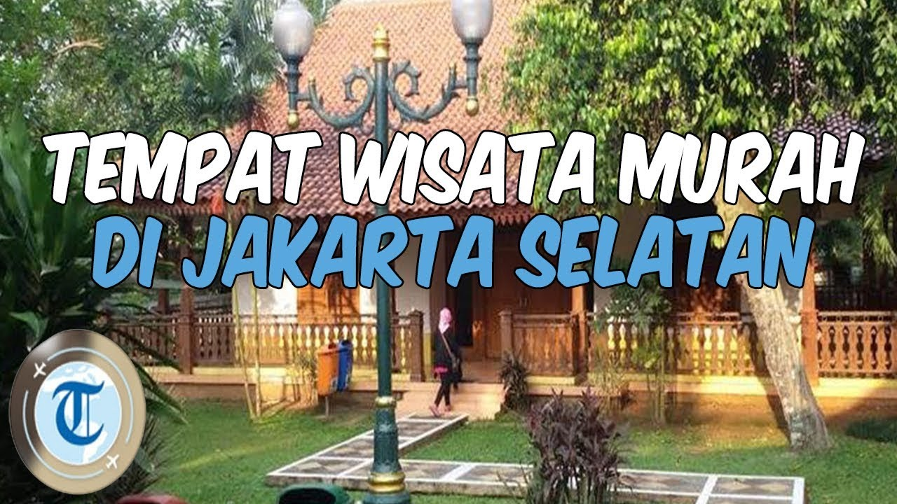 7 Tempat Wisata Murah Di Jakarta Selatan Edukatif Dan Instagramable