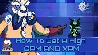 Dota 2 - How to get a high +600 GPM And XPM [ Calibrate 4K MMR ]