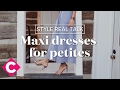 Maxi dresses for petites | Style Real Talk