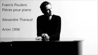 Francis Poulenc: Pièces pour piano - Alexandre Tharaud (Audio video)
