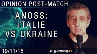 Anoss s'exprime sur les matchs Ukraine/Italie