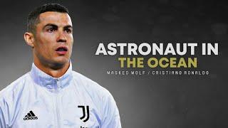 Cristiano Ronaldo 2021 Astronaut In The Ocean Masked Wolf Skills Goals HD - مهرجانات