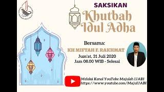 Khutbah Idul Adha 2020 | Kh Miftah F Rakhmat
