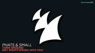 Phats & Small - Turn Around (Hey What's Wrong With You) (Extended Mix)
