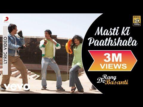 Masti Ki Paathshala - Lyric Video | Rang De Basanti | A. R. Rahman