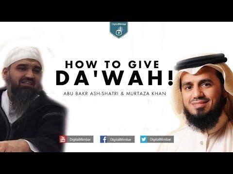 How to Give Da'wah! - Abu Bakr Ash-Shatri & Murtaza Khan