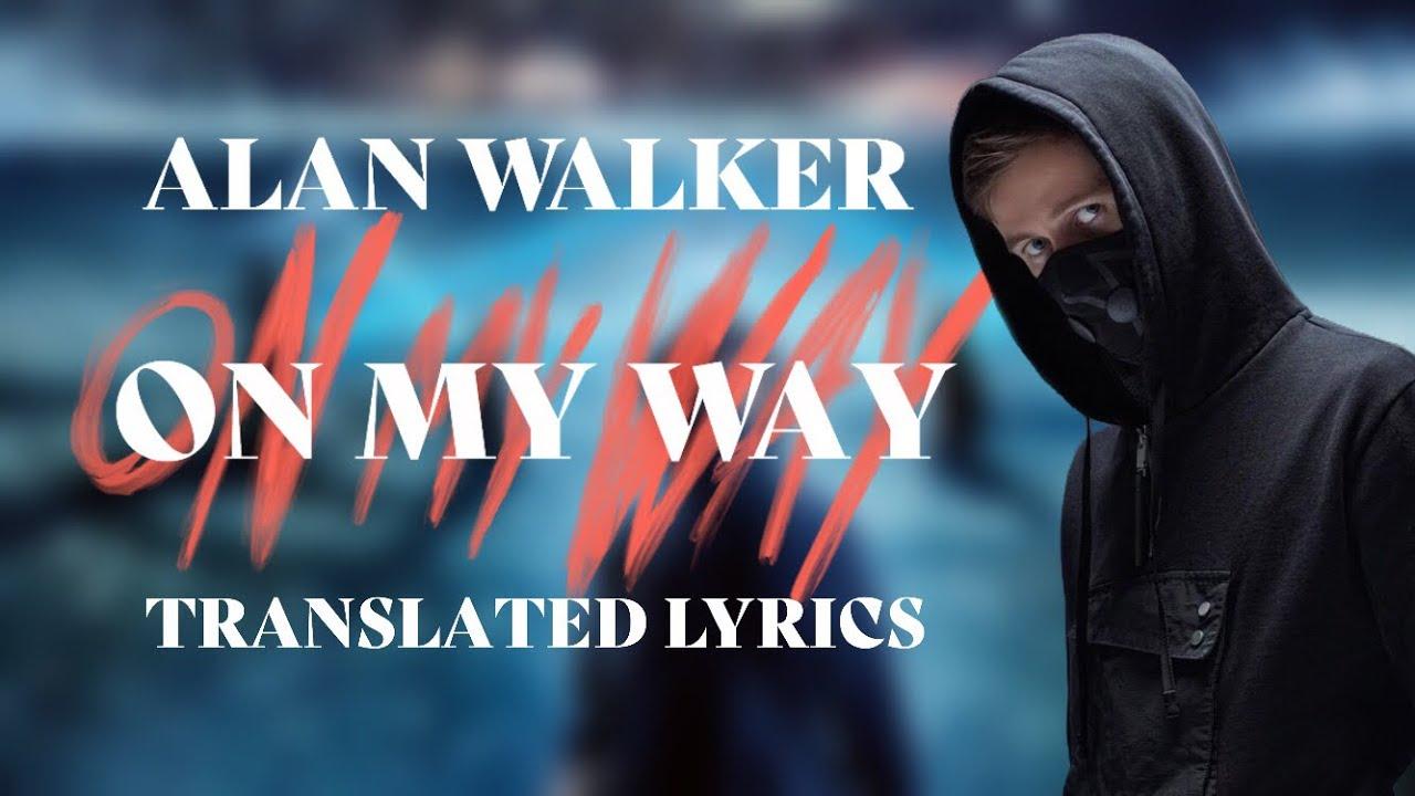 on my way alan walker lyrics