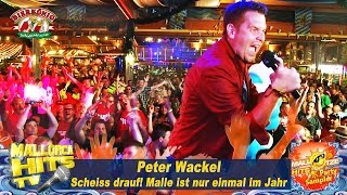 Peter Wackel - Scheiss drauf! Malle ist nur einmal im Jahr