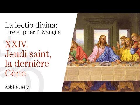 Conférences sur la Lectio Divina - XXIV. Jeudi saint, la dernière Cène - par l'abbé Nicolas Bély