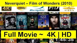 Neverquiet – Film of Wonders Full Length