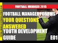 Football Manager Forum Q&A Epi 1 - DEVELOPING YOUTH PLAYERS