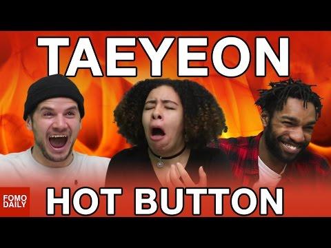 Taeyeon • Hot Button