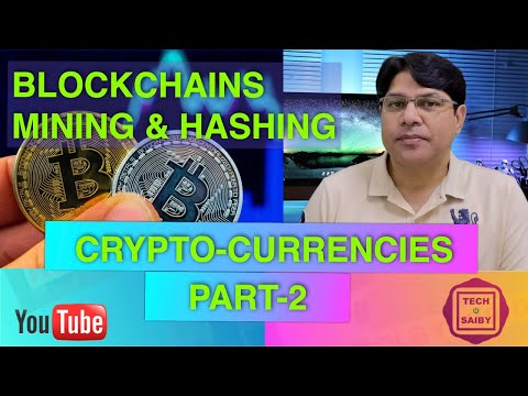 Crypto Currencies Part 2- Blockchain, Mining & Hashing क्रिप्टो-करेन्सी  ब्लॉकचेन, माइनिंग, हैशिंग