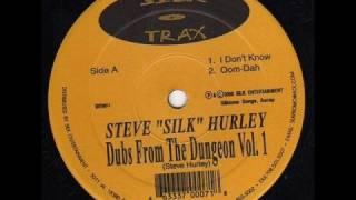 """Steve """"Silk"""" Hurley - I Don"""