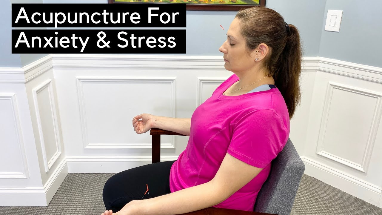 Acupuncture For Anxiety and Stress Relief - YouTube