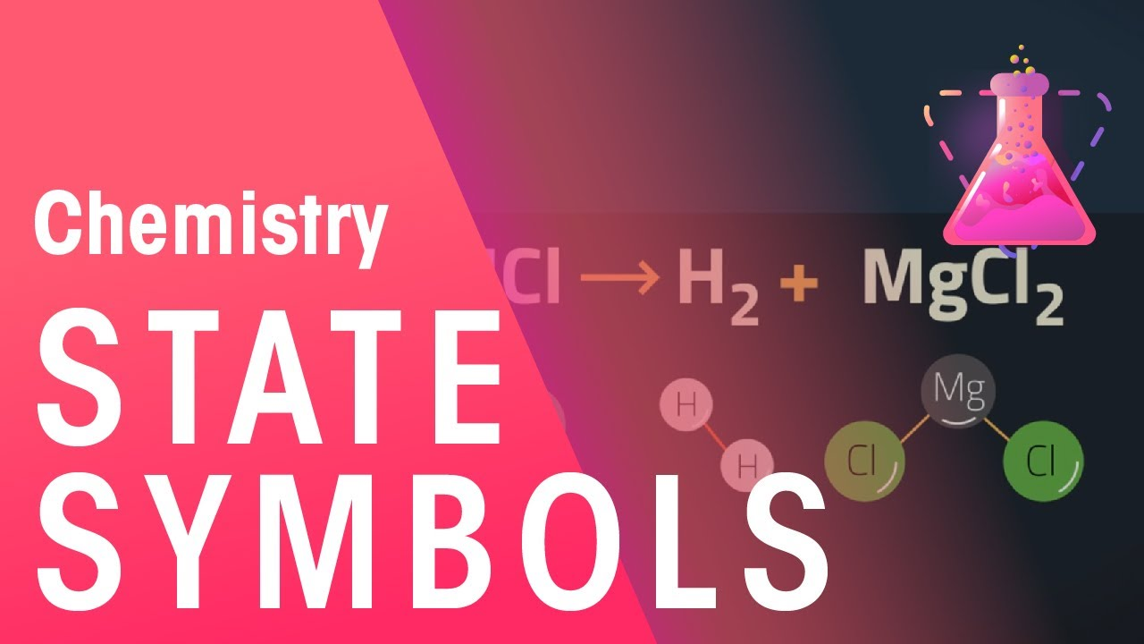 State Symbols in Chemical Equations | Properties of Matter | Chemistry |  FuseSchool