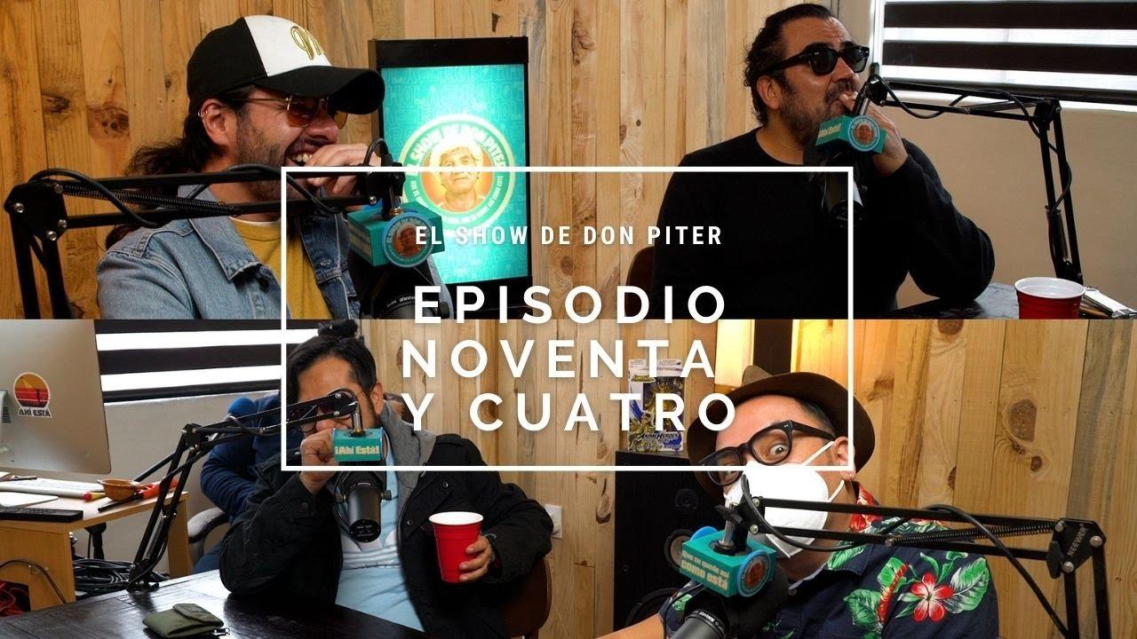 El Show de Don Piter - Episodio 94 // EL SÚPER SHOW ESTÁ CUARÓN