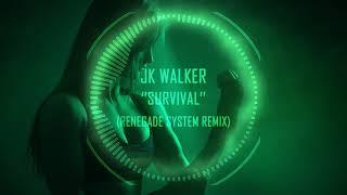 JK Walker - Survival (Renegade System Remix)