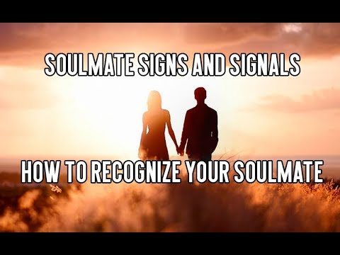 Soulmate Signs and Signals : How to Recognize Your Soulmate