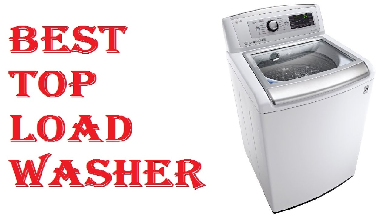 The best top load washer on the market - Best Top Load Washer 2017
