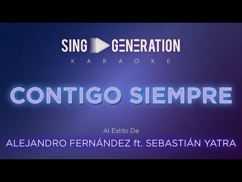 Alejandro Fernández Ft.  Sebastián Yatra - Contigo Siempre - Sing Generation Karaoke