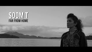 Soom T - Far From Home (Official Video)