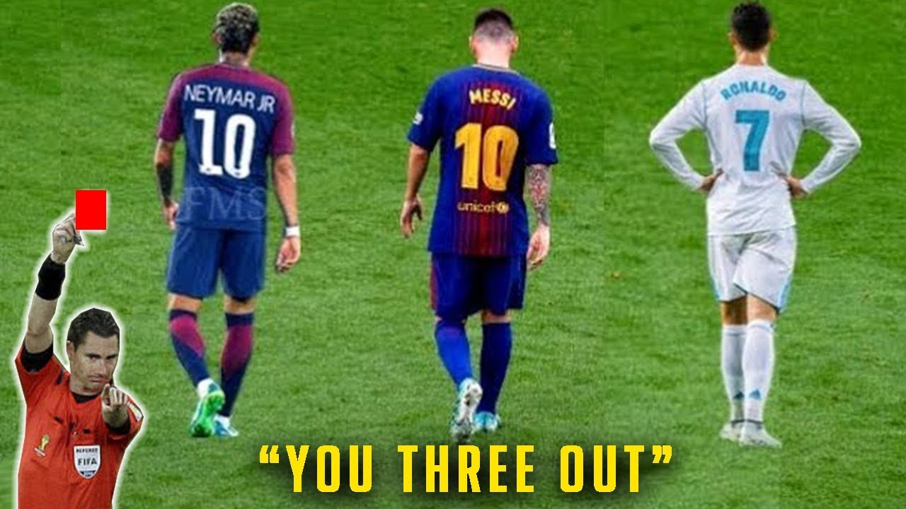 Messi Ronaldo Neymar Sent Off All Red Cards Youtube