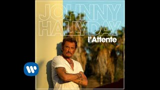 Johnny Hallyday - L'Attente [Audio Officiel]