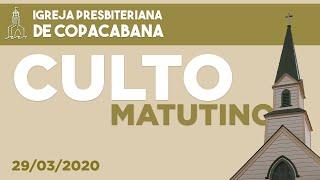 Culto matutino - 29/03/2020
