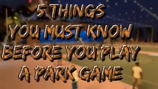 5 things you must know before starting a park game