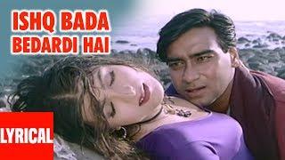 Ishq Bada Bedardi Hai Lyrical Video | Itihaas | Ajay Devgan, Twinkle Khanna