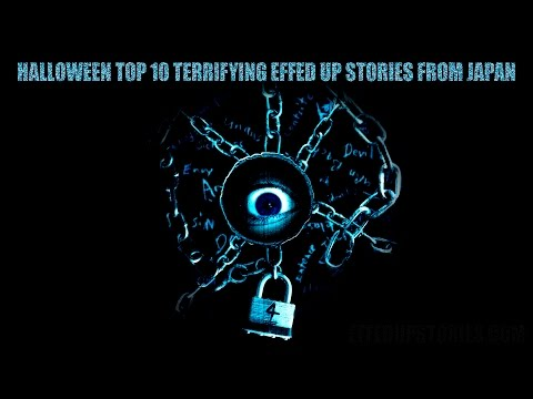 Halloween Top 10 Terrifying Effed Up Stories from Japan