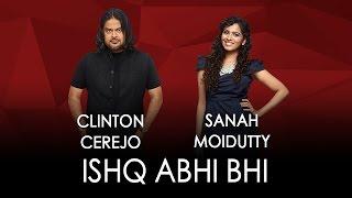 Jammin' Ishq Abhi Bhi By Clinton Cerejo And Sanah Moidutty #JamminNow