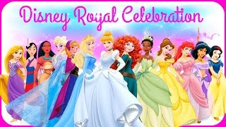 ♡ Disney Princess Elsa Anna Cinderella Ariel Belle Rapunzel & Jasmine Royal Celebration