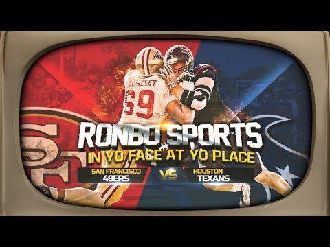 Watching 49ers VS Texans Preseason Week 2 2018 | Ronbo Sports In Yo Face At Yo Place