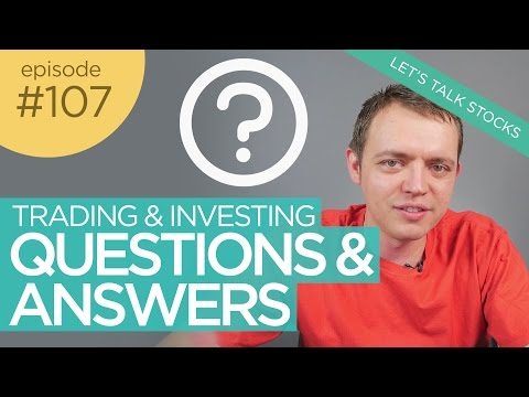 Ep 107 : Trading & Investing Q+A for Beginners (or People Getting Started)